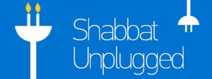 Shabbat unplugged
